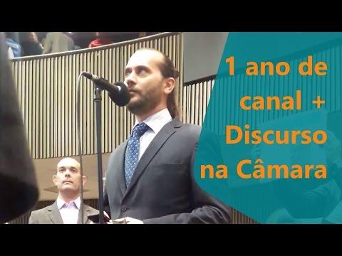 1 Ano de Canal + Discurso na Câmara