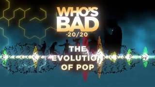 Who's Bad 20/20: The Evolution of Pop Teaser