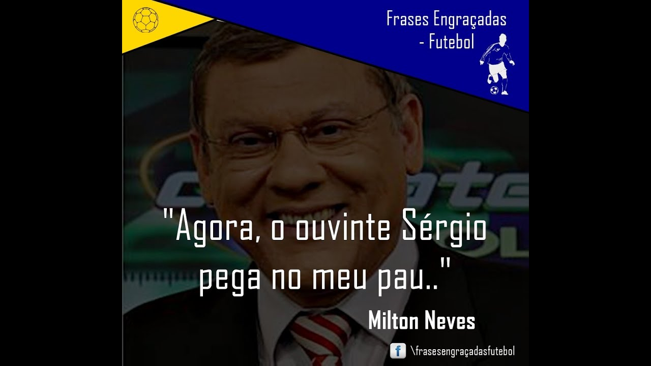 Milton Neves Pega No Meu Pau Youtube