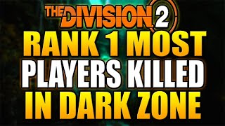 The Division 2 - Rank 1 Most Players Killed In Dark Zone! thumbnail