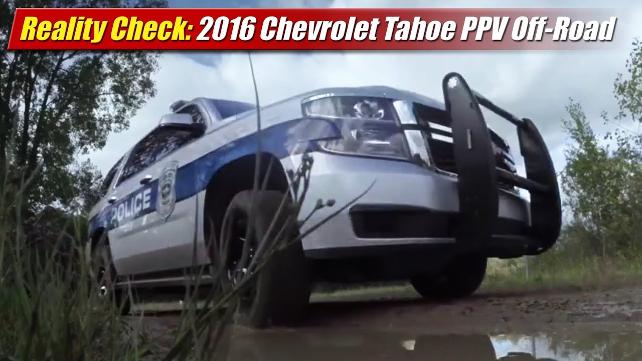 Reality Check: 2016 Chevrolet Tahoe PPV Off-Road - YouTube