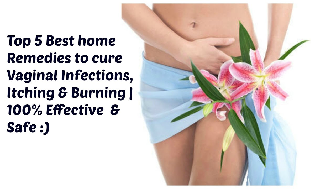 Top5 Home Remedies For Vaginal Infections Itching Burning