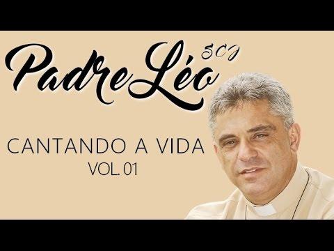 Padre Léo SCJ (CD Cantando A Vida - Vol.01) ヅ
