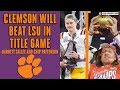 #3 Clemson vs #1 LSU National Championship Preview With Expert Picks   CBS Sports HQ