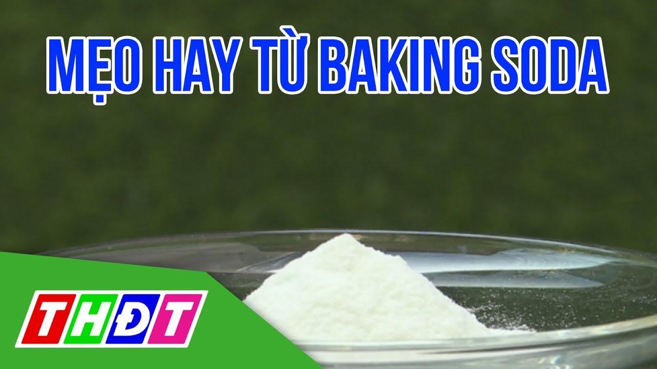 Mẹo hay từ Baking Soda | Chuyện người tiêu dùng | THDT