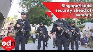Singapore ups security ahead of Trump and Kim summit