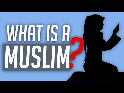 What is a Muslim? What do Muslims Believe? Who Do Muslims Worship?
