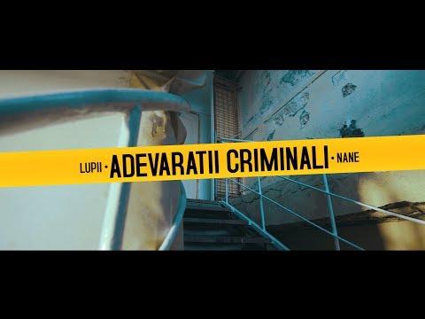 LUPII feat. NANE - Adevaratii criminali (Videoclip Oficial)
