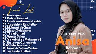 Full Album Sholawat Terbaru ANISA RAHMAN Vol.2 - Sumayyah || Dalam Rindu Ini || Muhasabah Cinta