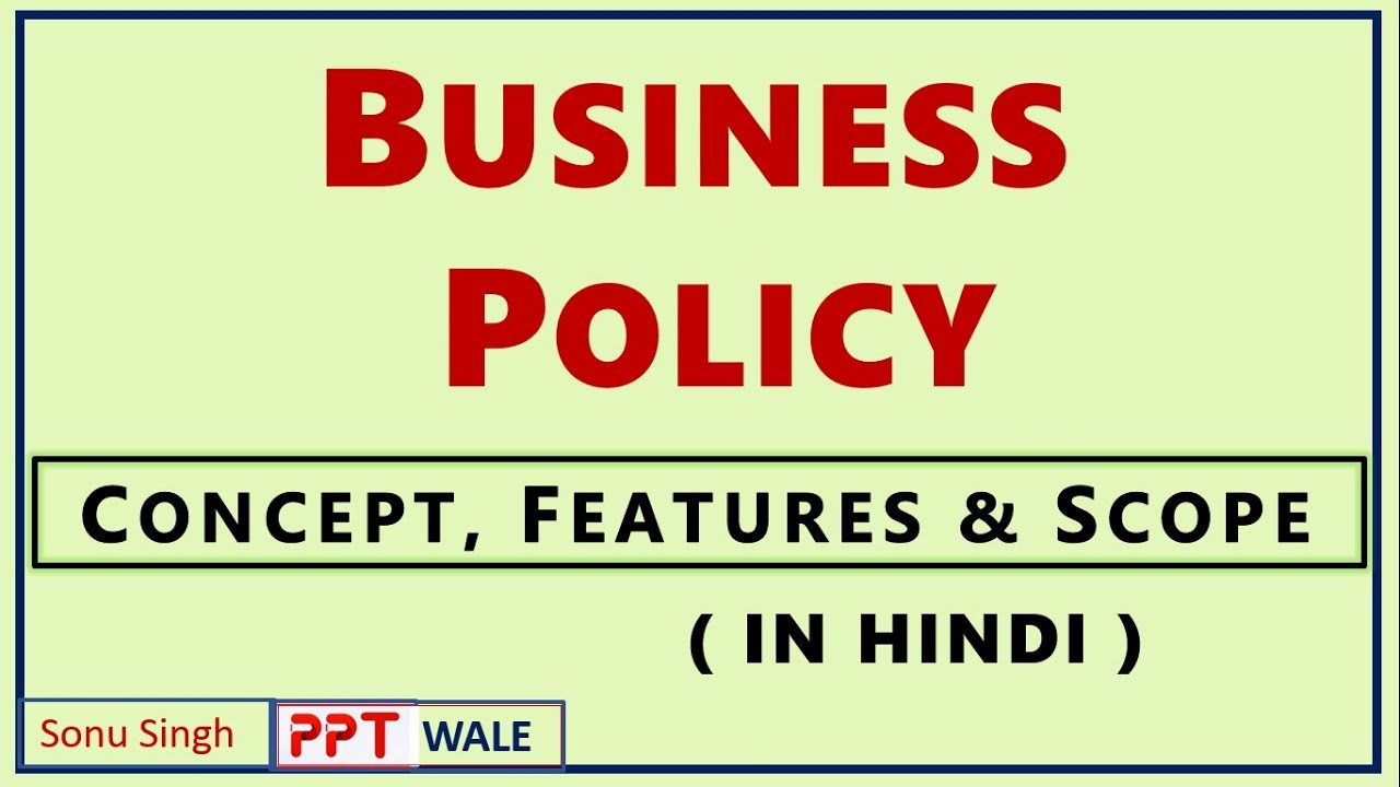 BUSINESS POLICY IN HINDI | Meaning, Concept, Features and Scope | Strategic Management BBA/MBA | ppt