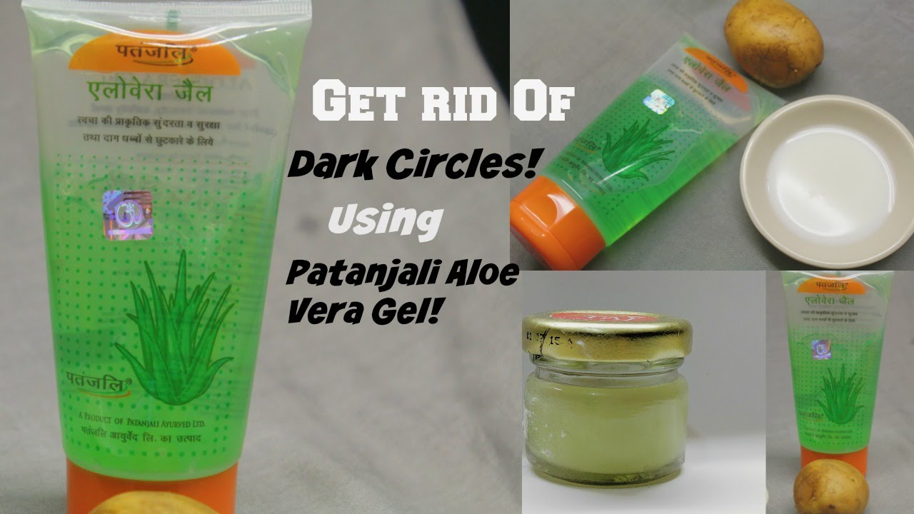 How To Use Patanjali Aloe Vera Gel To Get Rid Of Dark