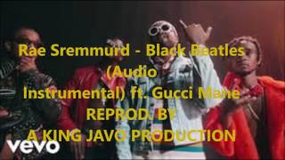 Rae Sremmurd Black Beatles Instrumental Ft Gucci Mane