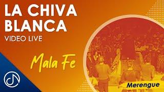Mala Fe - La Chiva Blanca - Barcelo Hits 92 [LIVE]