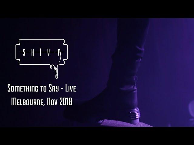 SHIV-R - Something to Say - Live, Melbourne Nov 2018