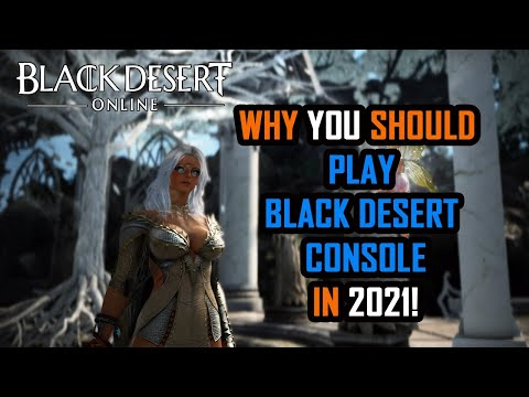 Black Desert Console  Why you SHOULD play BDC in 2021