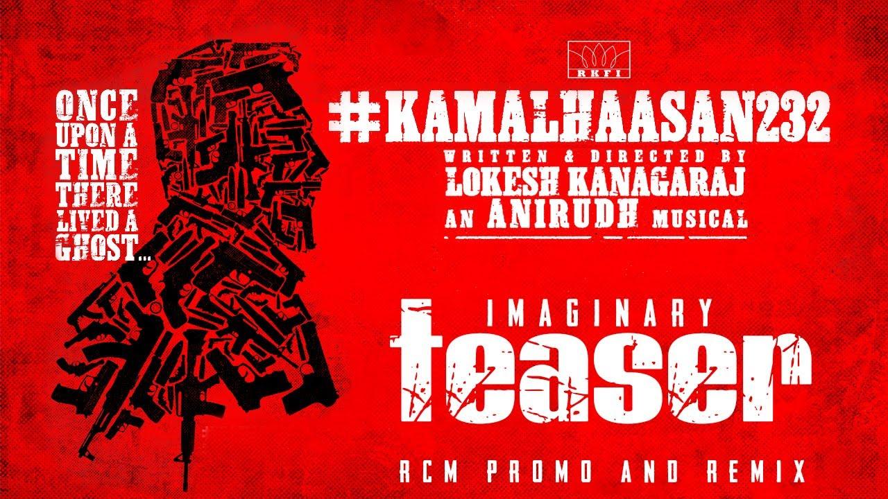 Kamal Haasan 232 Imaginary Teaser   Lokesh Kanagaraj   Anirudh   Pranav Sri Prasad   RKFI   RCM