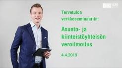 04.04.2019 Asunto- ja kiinteistöyhteisön veroilmoitus klo 10.30 - 11.00