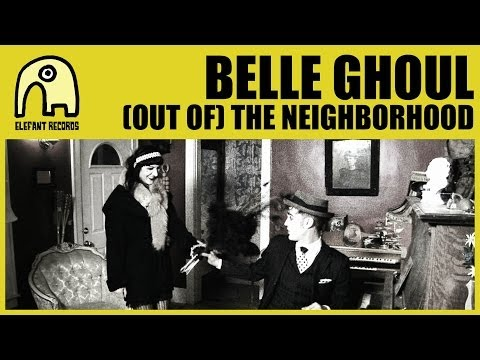 BELLE GHOUL - (Out Of) The Neighborhood [Official]