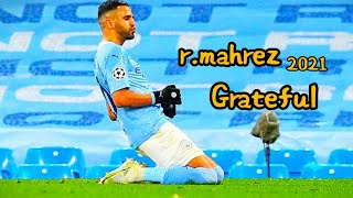 Riyad Mahrez - Grateful   Skills & Goals   2021 Hd