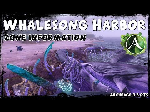 Archeage 3.5 - Whalesong Harbor - Quick Look And Basic Zone Informations