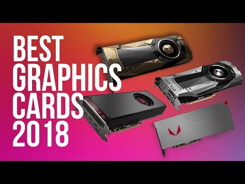 Best Graphics Card of 2018 | Top 10 GPUs to Buy in 2018