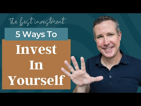 The Best Investment - 5 Ways to Invest In Yourself
