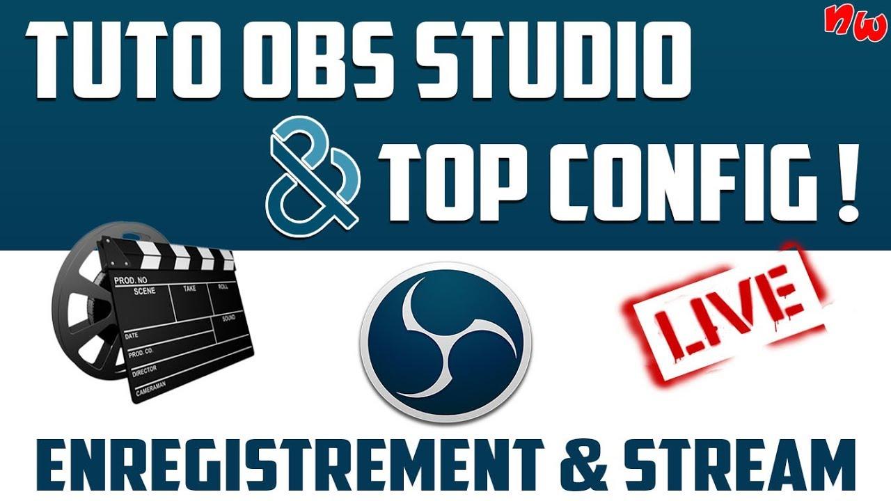TUTO OBS + TOP CONFIG ! Enregistrement & Stream