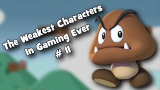 The Weakest Characters In Gaming Ever # 11