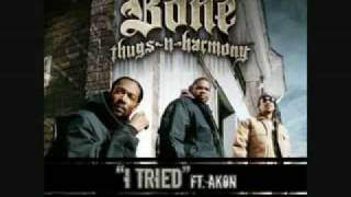 Bone 3 Thugs Feat. Akon- I Tried Instrumental