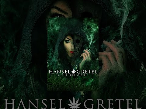 Hansel and Gretel & The 420 Witch