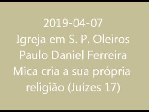 2019-04-07 - Igreja em Oleiros - Daniel Ferreira - Mica cria a sua própria religião (Juízes 17)