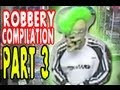 Epic ROBBERY COMPILATION Part 3