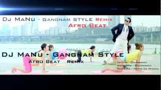 Dj Manu - Gangnam Style ( Afro Beat )