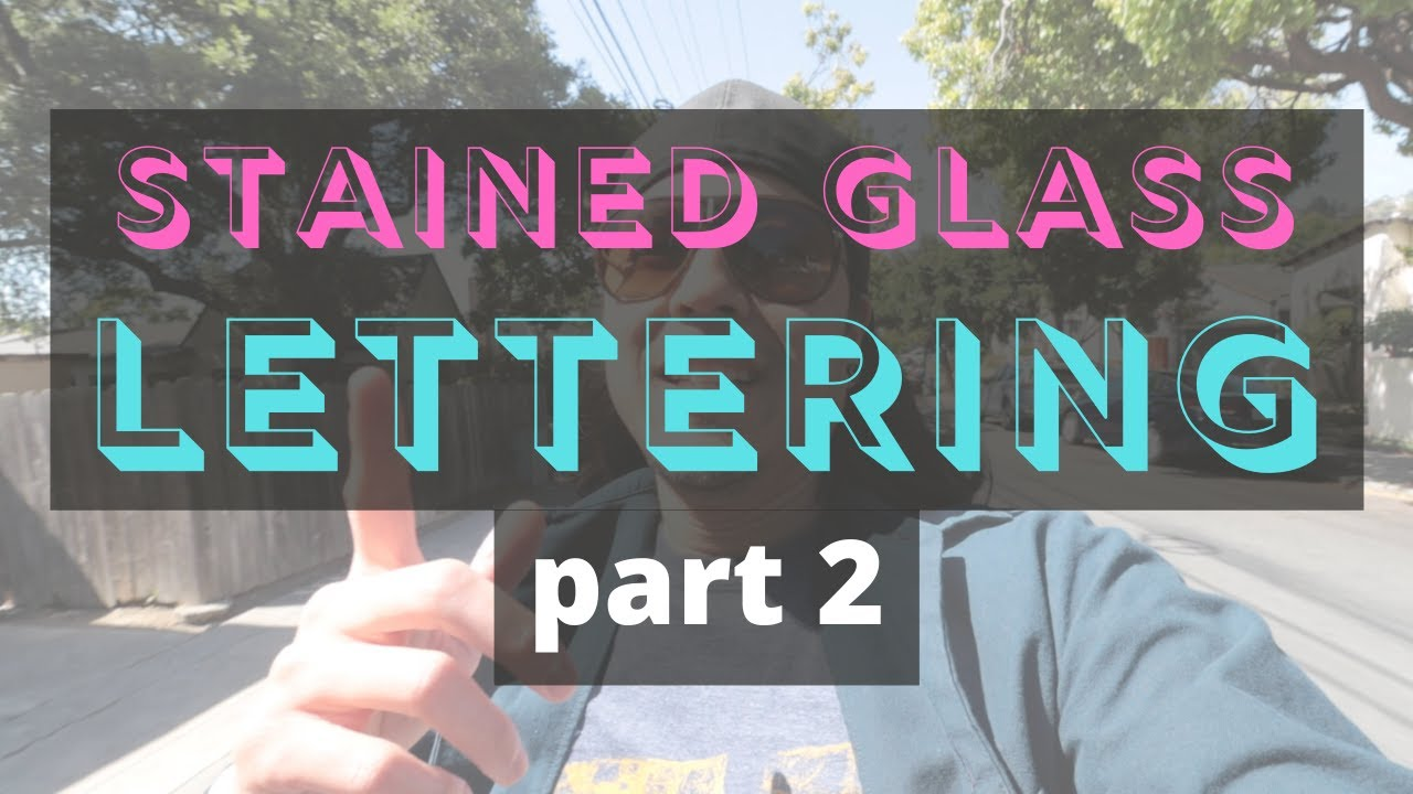 Stained Glass Letters - Part 2
