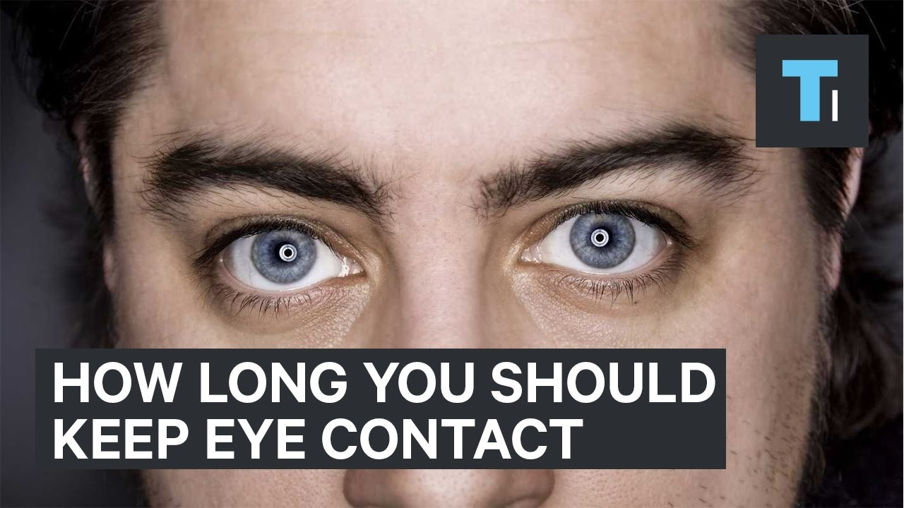 How long can you keep eye contact before it gets weird
