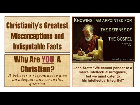 Christianity's Greatest Misconceptions and Indisputable Facts