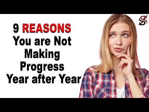 9 Reasons You are Not Making Progress Year after Year