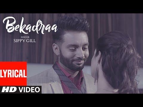 BEKADRAA (LYRICAL VIDEO SONG) | Sippy Gill...