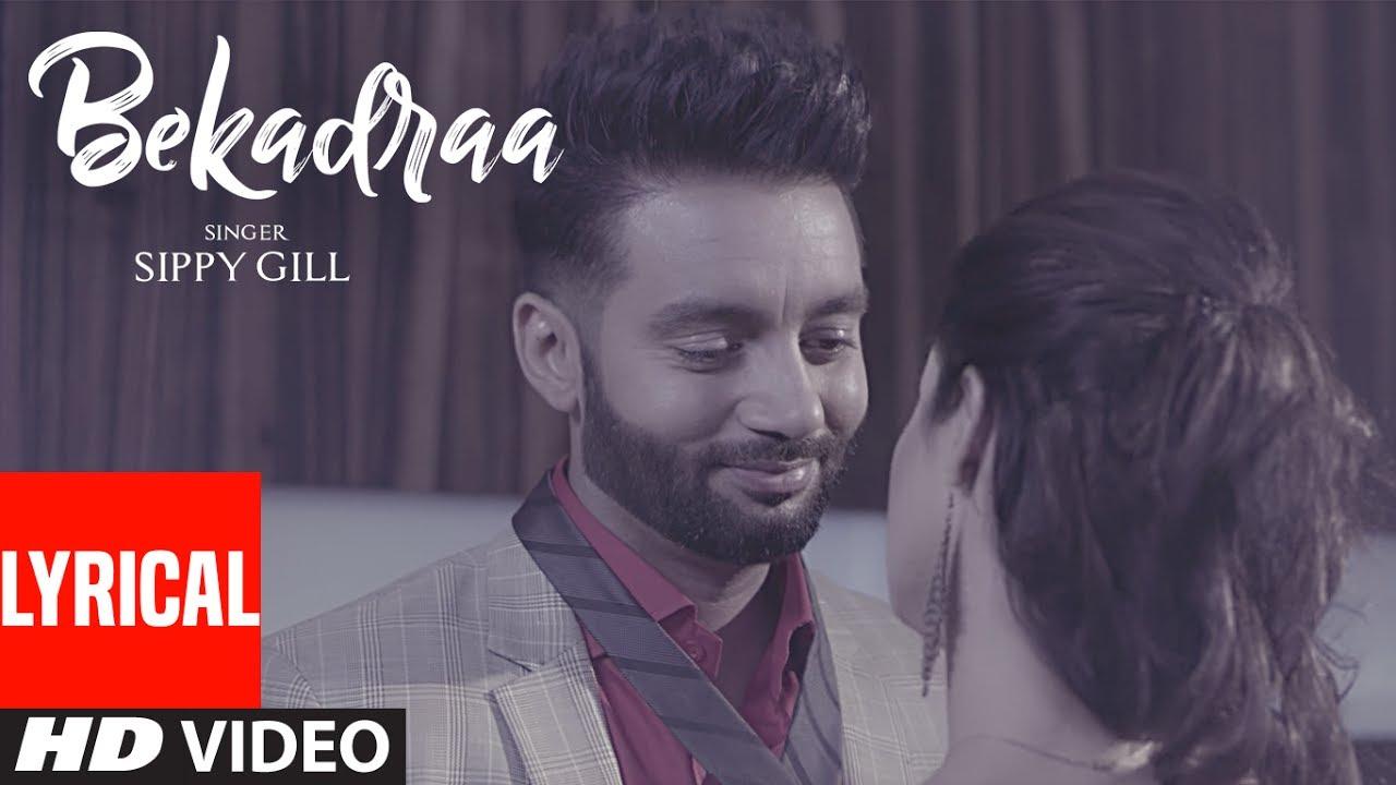 Download BEKADRAA (LYRICAL VIDEO SONG)   Sippy Gill   Desi Routz   Latest Punjabi Songs 2017