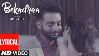 BEKADRAA (LYRICAL VIDEO SONG) | Sippy Gill | Desi Routz | Latest Punjabi Songs 2017
