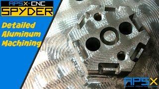 Aluminum Machining | APSX SPYDER Detailed Aluminum CNC Machining for a Custom Production Part (2108)