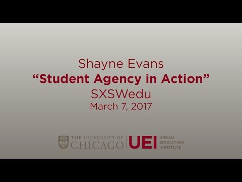 "Shayne Evans SXSWedu Presentation: ""Student Agency in Action"""