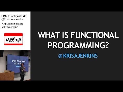 LDN Functionals #5 Kris Jenkins: What is Functional Programming?