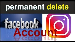 How To Delete Facebook And Instagram Account Permanently ?