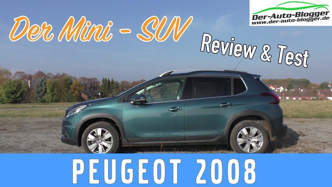 peugeot 2008 - test, review und fahrbericht des mini suv - youtube