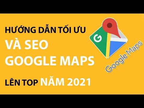 Hướng dẫn tối ưu và seo google maps lên top năm 2021 | Tự học digital marketing
