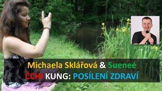 Michaela Sklářová & Sueneé: Čchi Kung aneb posílení zdraví