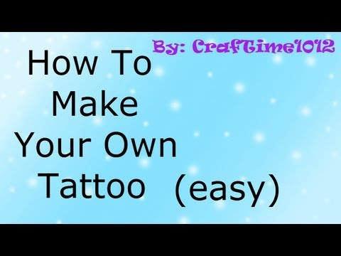 how-to-make-your-own-tattoo-(easy)