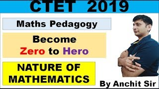 Nature of Mathematics|Maths Pedagogy|CTET, KVS, HTET, PSTET, UPTET, MPTET and RAJTET|2019
