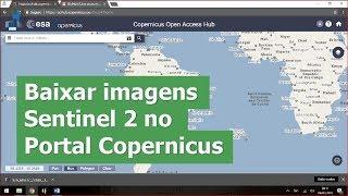 Como baixar imagens de satélite da missão Sentinel 2 no site Copernicus da ESA